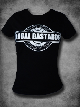 Local Bastards Shirt Girlie Be a Bastard