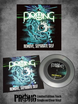 Prong Remove, Separate Self 7 Single - Limited!