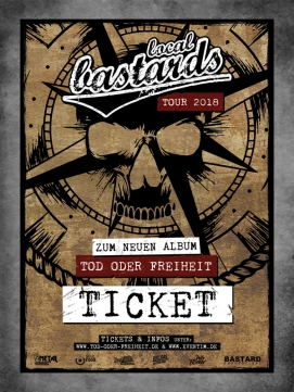Ticket Local Bastards 13.10.2018 - Ranstadt - Tod oder Freiheit Tour